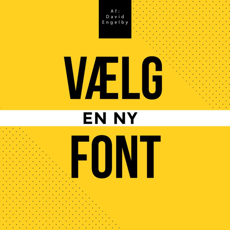 vælg en ny font