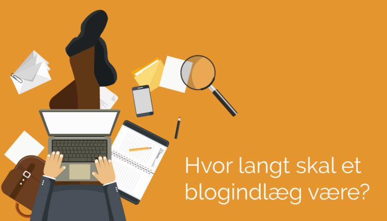 Hvor langt skal et blogindlæg være?