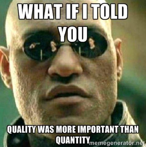 kvalitet over kvantitet meme