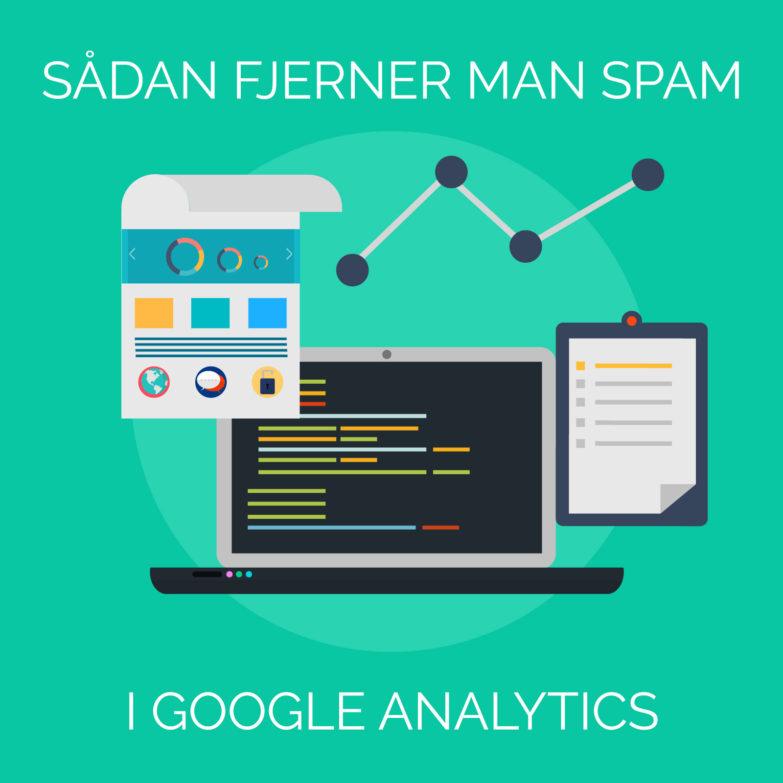 Sådan fjerner man spam i Google Analytics