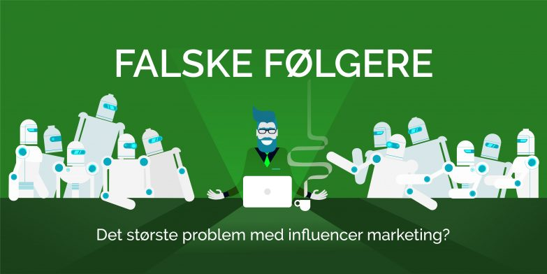 Falske følgere det største problem med influencer marketing
