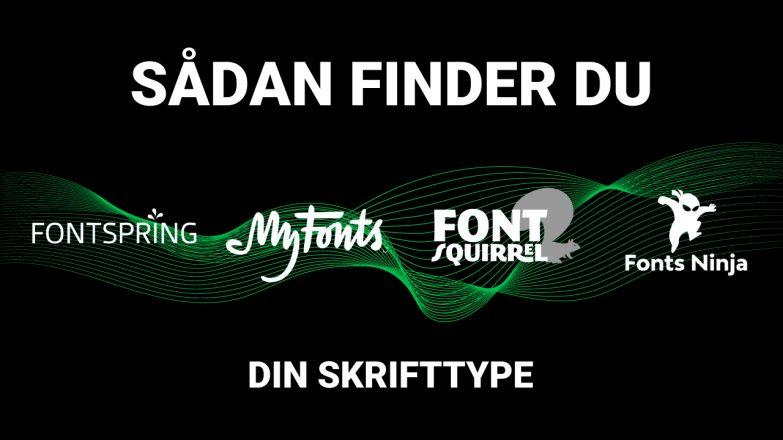 Find skrifttype sådan identificerer du din font